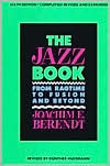 The Jazz Book: From Ragtime to Fusion and Beyond