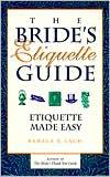 Bride's Etiquette Guide: Etiquette Made Easy