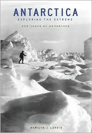 Antarctica: Exploring the Extreme: 400 Years of Adventure