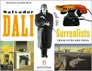 Salvador Dali and the Surrealists: Their Lives and Ideas with 21 Activities