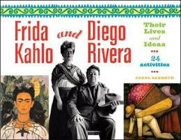 Frida Kahlo and Diego Rivera: Their Lives and Ideas with 24 Activities