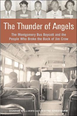Thunder of Angels: The Montgomery Bus Boycott and the People Who Broke the Back of Jim Crow