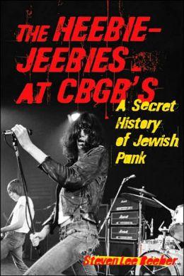 Heebie Jeebies at CBGB's: A Secret History of Jewish Punk