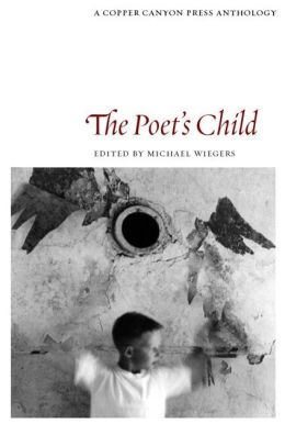 The Poet's Child: A Copper Canyon Anthology
