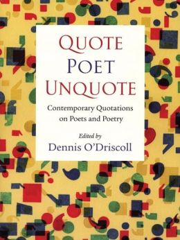 Quote Poet Unquote: Contemporary Quotations on Poets and Poetry
