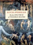Book Cover Image. Title: On the Spectrum of Possible Deaths, Author: Lucia Perillo