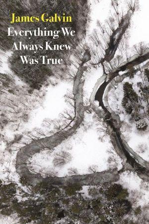 Everything We Always Knew Was True