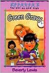 Green Gravy (Cul-de-Sac Kids Series #14)