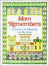 Mom Remembers: A Treasury of Memories for My Child