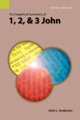 Exegetical Summary of 1, 2, and 3 John