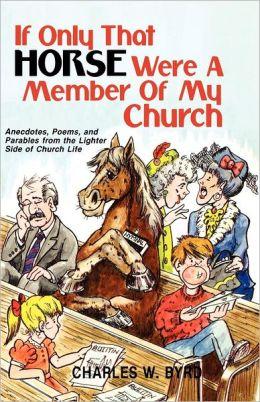 If Only That Horse Were a Member of My Church