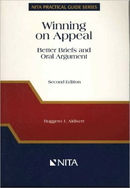 Winning on Appeal: Better Briefs and Oral Arguments