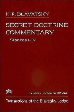 Secret Doctrine Commentary--Stanzas I-IV: Transactions of the Blavatsky Lodge