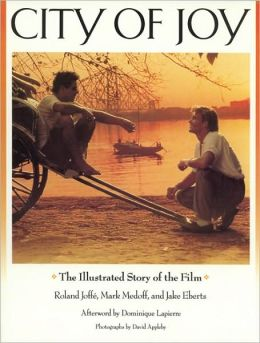 City of Joy: The Illustrated Story of the Film (Pictorial Moviebooks Series)