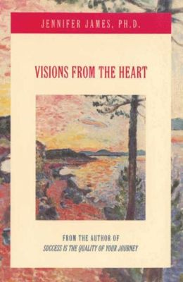 Visions from the Heart