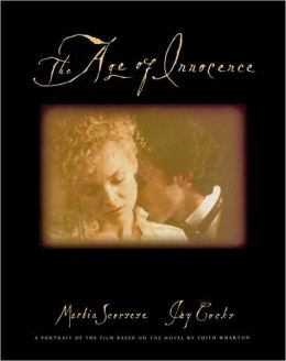 Age of Innocence: A Portrait of the Film Based on the Novel by Edith Wharton