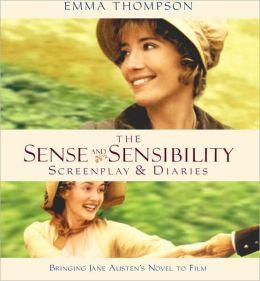 Sense and Sensibility: Bringing Jane Austen's Novel to Film: Screenplay and Diaries