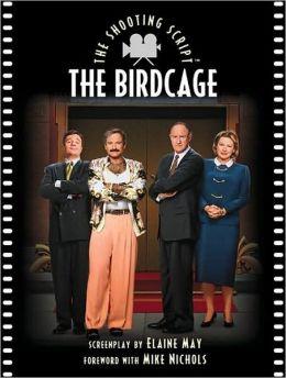 Birdcage: The Shooting Script