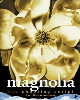Magnolia: The Illustrated Screenplay