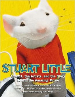 Stuart Little: The Art, the Artists, and the Story Behind the Amazing Movie