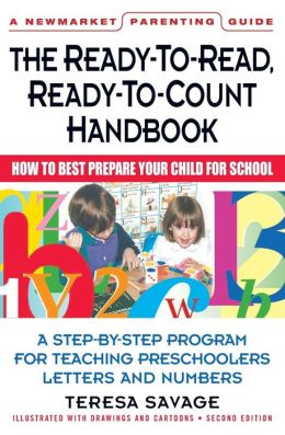 Ready-to-Read, Ready-to-Count Handbook: How to Best Prepare Your Child for School