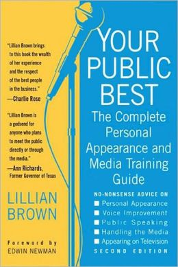 Your Public Best: The Complete Guide to Making Successful Public Appearances