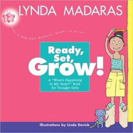Ready, Set, Grow!: A What's Happening to My Body Book for Younger Girls
