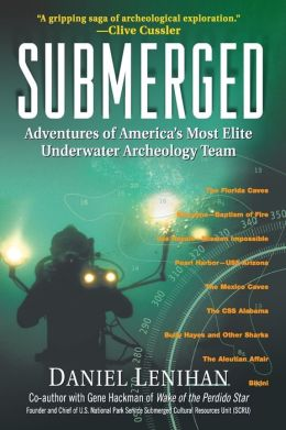 Submerged : Adventures of America's Most Elite Underwater Archeology Team