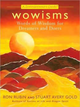 Wowisms: Words of Wisdom for Dreamers and Doers: A Zentrepreneur's Guide