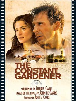Constant Gardener: The Shooting Script
