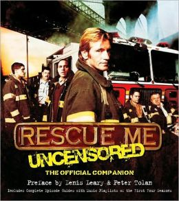 Rescue Me: The Official Companion Book to the Hit TV Series