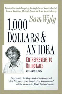 1,000 Dollars and an Idea: Entrepreneur to Billionaire: Expanded Edition