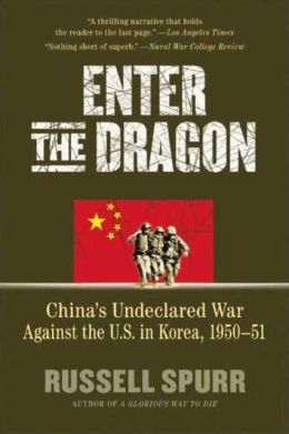 Enter the Dragon: China's Undeclared War Against the U.S. in Korea