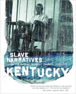 Kentucky Slave Narratives Federal Writers' Project