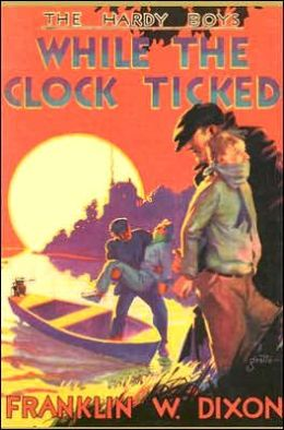 While the Clock Ticked (Hardy Boys Series #11)