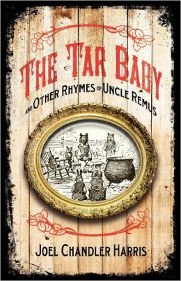 The Tar-Baby and Other Rhymes of Uncle Remus