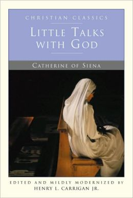Little Talks with God: Catherine of Siena