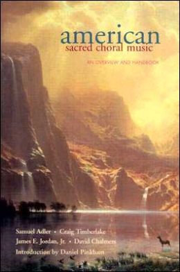 American Sacred Choral Music: An Overview and a Handbook