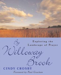 By Willoway Brook: Exploring the Landscape of Prayer