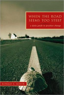 When the Road Seems Too Steep: A Daily Guide to Positive Change