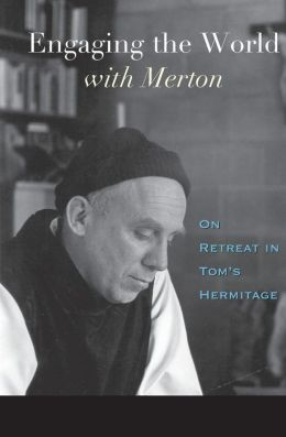 Engaging the World with Merton: On Retreat in Tom's Hermitage