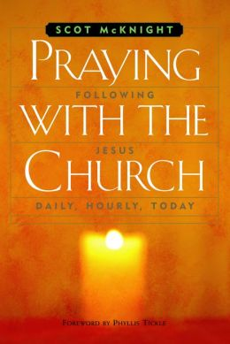 Praying with the Church: Developing a Daily Rhythm for Spiritual Formation