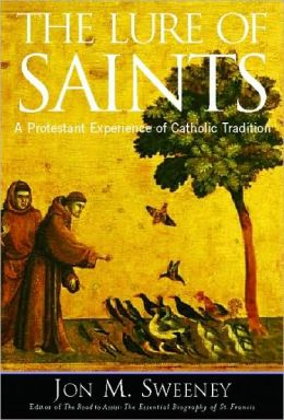 Lure of Saints: A Protestant Experience of Catholic Tradition