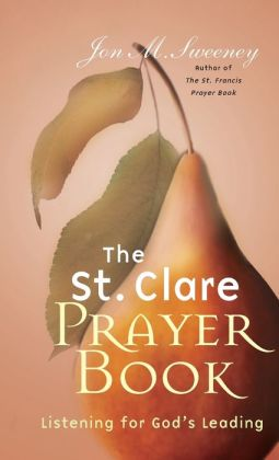 St. Clare Prayer Book: Listening for God's Leading