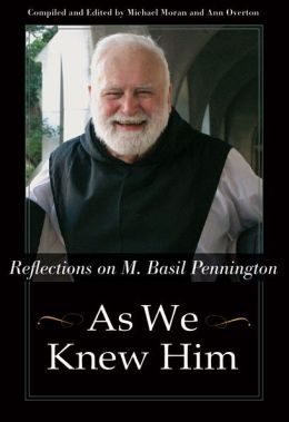 As We Knew Him: Reflections on M. Basil Pennington