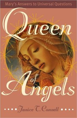 Queen of Angels: Mary's Answers to Universal Questions