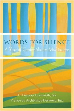 Words for Silence: A Year of Contemplative Meditations