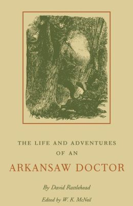 The Life And Adventures Of An Arkansaw Doctor