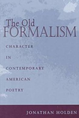 The Old Formalism: Character in Contemporary American Poetry