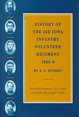 History of the 33D Iowa Infantry Volunteer Regiment, 1863-6